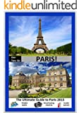 ONE-TWO-GO Paris: The Ultimate Guide to Paris 2015 with Helpful Maps, Breathtaking Photos and Insider Advice (One-Two-Go.com Book 10) (English Edition)