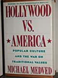 Image of Hollywood Vs America: Popular Culture and the War on Traditional Values