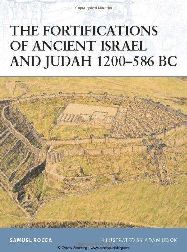 The Fortifications of Ancient Israel and Judah 1200-586 BC (Fortress)