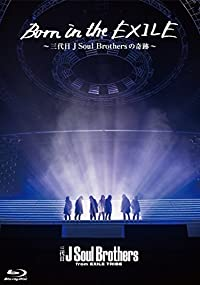 Born in the EXILE 〜三代目 J Soul Brothersの奇跡〜(初回生産限定版)Blu-ray