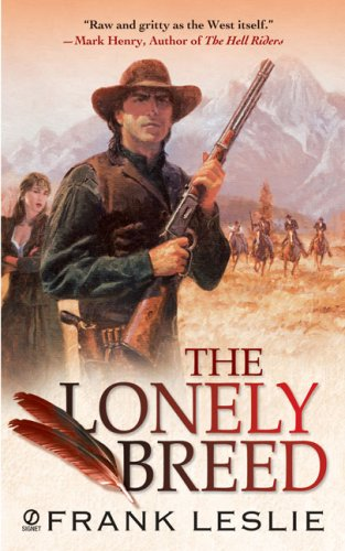 The Lonely Breed (Signet Historical Fiction), FRANK LESLIE