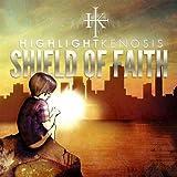 Shield of Faith by HIGHLIGHT KENOSIS (2013-08-20)