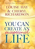 You Can Create An Exceptional Life (1401935400) by Hay, Louise