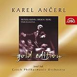 Mendelssohn - Bruch - Berg : Concertos pour violon / Karel Ancerl Gold Edition, Volume 3