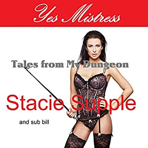 Yes Mistress: Tales from My Dungeon Audiobook