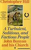 Turbulent, Seditious and Factious People: John Bunyan and His Church, 1628-88 (Oxford paperbacks) (0192826913) by Hill, Christopher