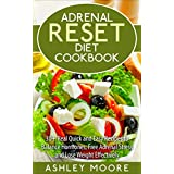 """Adrenal Reset Diet: 30+ Real Quick and Easy Recipes to Balance Hormones, Free Adrenal Stress and Lose Weight Effectively (adrenal reset diet, adrenal reset, ... hormone reset diet, adrenal cookbook,) (Kindle Edition)By Ashley Moore        Buy new: $0.99        First tagged """"cookbook"""" by Sharine Chen"""