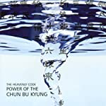 Power of the Chun Bu Kyung: The Heavenly Code | Ilchi Lee