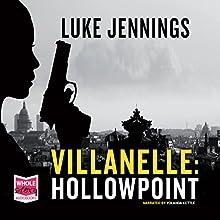 Villanelle: Hollowpoint (       UNABRIDGED) by Luke Jennings Narrated by Yolanda Kettle