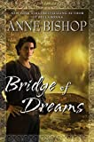 Bridge of Dreams (Ephemera) (0451463811) by Bishop, Anne