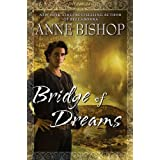 "Bridge of Dreams (Ephemera)von ""Anne Bishop"""