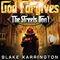 God Forgives: The Streets Don't (Volume 1) Audiobook by Blake Karrington Narrated by Charles E. Williams