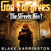 God Forgives: The Streets Don't (Volume 1) | [Blake Karrington]