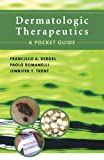 img - for Dermatologic Therapeutics: A Pocket Guide 1st Edition by Kerdel, Francisco, Romanelli, Paolo, Trent, Jennifer (2005) Paperback book / textbook / text book