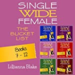 Single Wide Female: The Bucket List: 6 Book Bundle, Books 7-12 | Lillianna Blake,P. Seymour