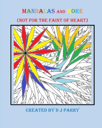 Mandalas and More: (Not for the Faint of Heart) (Volume 1)