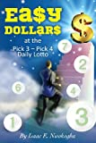 Ea$y Dollar$: at the Pick 3 - Pick 4 Daily Lotto