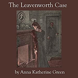 The Leavenworth Case Audiobook