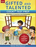 Gifted and Talented COGAT Test Prep: Gifted test prep book for the COGAT; Workbook for children in preschool and kindergarten (Gifted Games)
