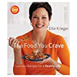 The Food You Crave: Luscious Recipes for a Healthy Life ~ Ellie Krieger
