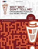 Wait Wait... Don't Tell Me! Crossword Puzzles and News Trivia