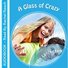 A Glass of Crazy Audiobook by Tina Laningham Narrated by Rachel Rauch