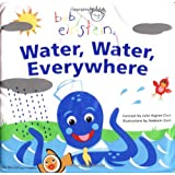 Baby Einstein: Water, Water Everywhere: A Splash & Giggle Bath Book