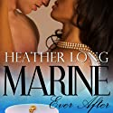 Marine Ever After: Always a Marine Audiobook by Heather Long Narrated by Christine Padovan