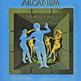 Breathe Awhile by Arcadium [Music CD]