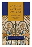 Labour, Love, and Prayer: Female Piety in Ulster Religious Literature 1850-1914 (Mcgill-Queen's Studies in the History of Religion)