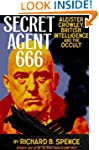 Secret Agent 666: Aleister Crowley, B...