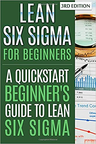 Lean Six Sigma For Beginners: A Quickstart Beginner's Guide To Lean Six Sigma