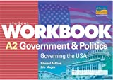 img - for A2 Government and Politics: Governing the USA book / textbook / text book