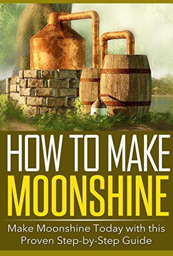 how to make your own moonshine still
