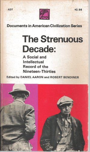 The Strenuous Decade: A Social and Intellectual Record of the 1930'S,