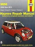 Mini Cooper, Cooper S, Clubman & Clubman S: 2002 Through 2011 (Haynes Repair Manual)