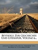 Beyträge Zur Geschichte Und Literatur, Volume 6... (German Edition) (1279267828) by Staatsbibliothek, Bayerische