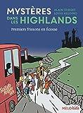 """Afficher """"Mystères dans les Highlands Premiers frissons en Ecosse"""""""
