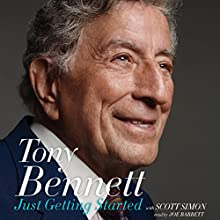 Just Getting Started Audiobook by Tony Bennett, Scott Simon Narrated by Joe Barrett