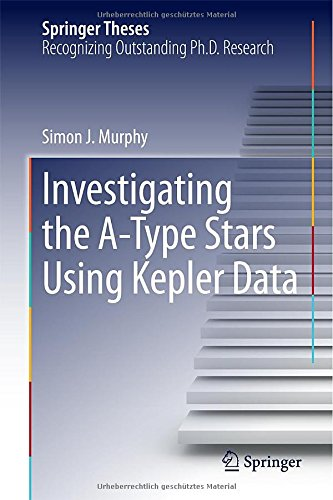 Investigating The A-Type Stars Using Kepler Data (Springer Theses)