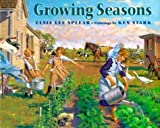 img - for Growing Seasons by Elsie Lee Splear, Carolyn Splear Pratt (2000) Hardcover book / textbook / text book