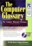 Computer Glossary: The Complete Illus...