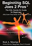 img - for Beginning SQL Joes 2 Pros: The SQL Hands-On Guide for Beginners by Morelan, Rick A (2009) Paperback book / textbook / text book