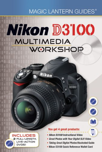 Magic Lantern Guides: Nikon D3100 Multimedia Workshop