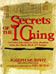 Secrets of the I Ching: Get What You...