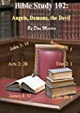 img - for Bible Study 102: Angels, Demons, the Devil book / textbook / text book