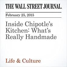 Inside Chipotle's Kitchen: What's Really Handmade (       UNABRIDGED) by Sarah Nassauer Narrated by Ken Borgers