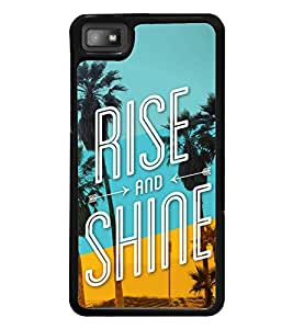Rise and Shine 2D Hard Polycarbonate Designer Back Case Cover for BlackBerry Z10