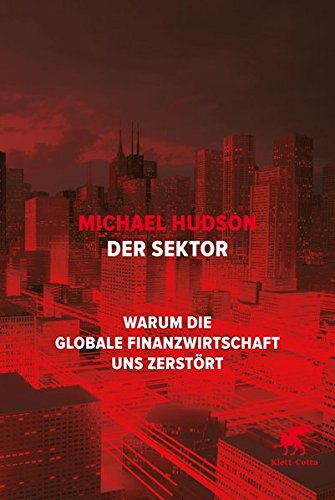 der-sektor-warum-die-globale-finanzwirtschaft-uns-zerstort