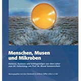 Menschen, Musen und Mikroben: Heiteres, kurioses und schöngeistiges aus dem Labor zum 60. Geburtstag von Prof....
